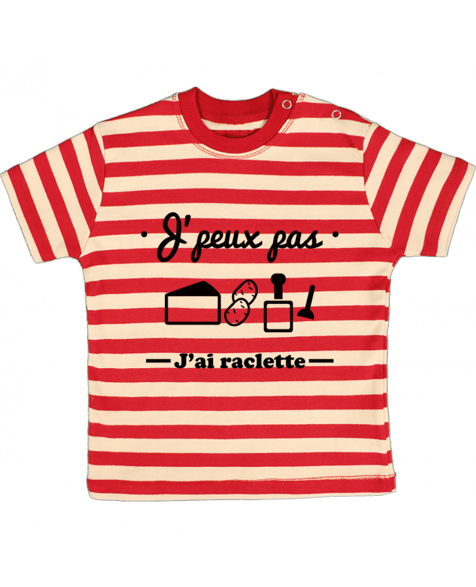 T-shirt Bébé à Rayures J'peux pas j'ai raclette par Benichan