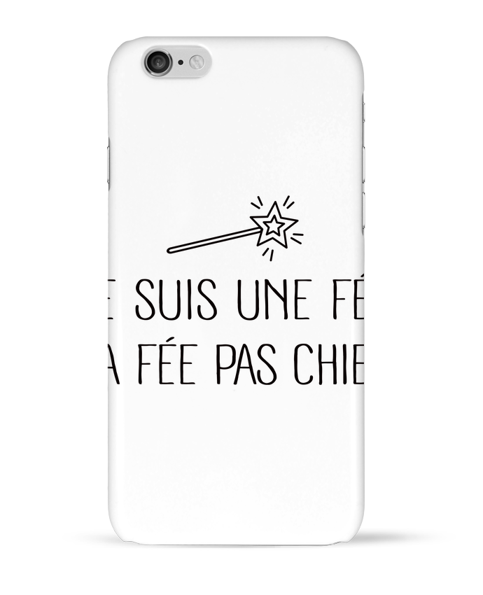 Coque 3D Iphone 6 Je suis une fée la fée pas chier par Freeyourshirt.com