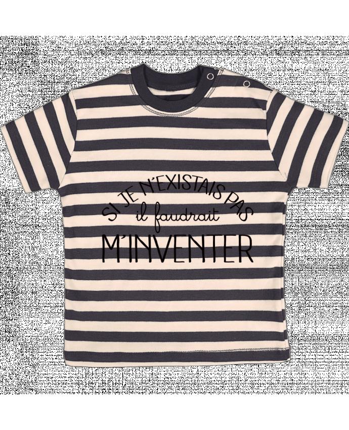 T-shirt Bébé à Rayures Si je n'existais pas il faudrait m'inventer par Freeyourshirt.com