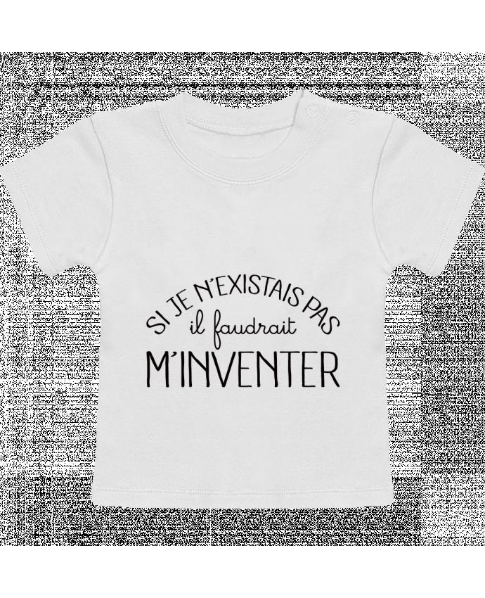 T-Shirt Bébé Manches Courtes Si je n'existais pas il faudrait m'inventer manches courtes du designer Freeyourshirt