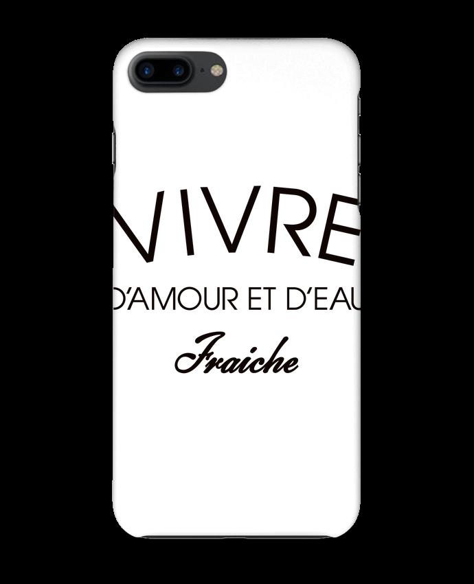 Coque 3D Iphone 7+ Vivre d'amour et d'eau fraîche par Freeyourshirt.com