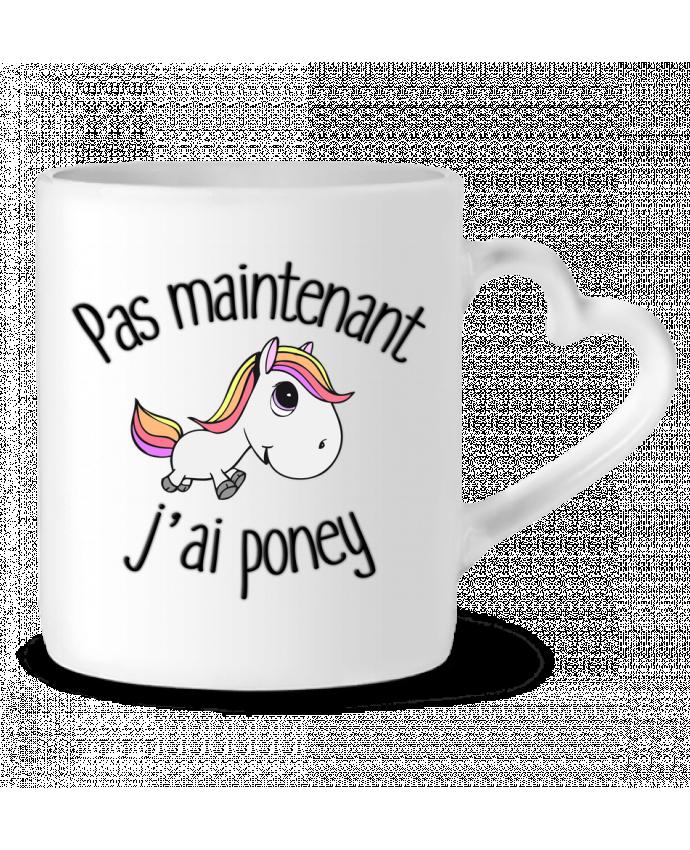Mug Coeur Pas maintenant j'ai poney par FRENCHUP-MAYO
