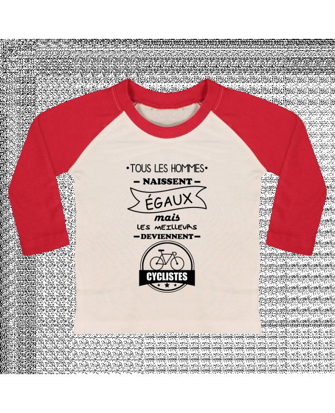 T-shirt Bébé Baseball Manches Longues Tous les hommes naissent égaux mais les meilleurs deviennent cyclistes, c