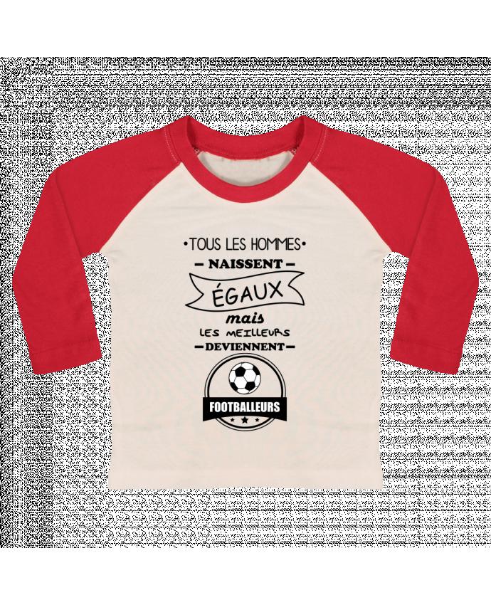 T-shirt Bébé Baseball Manches Longues Tous les hommes naissent égaux mais les meilleurs deviennent footballeurs