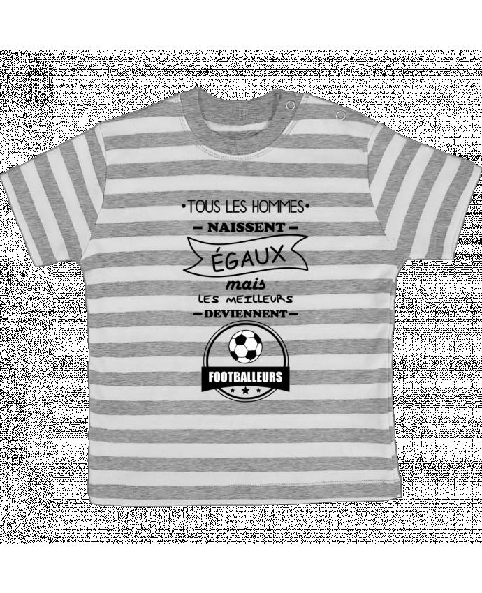 T-shirt Bébé à Rayures Tous les hommes naissent égaux mais les meilleurs deviennent footballeurs,