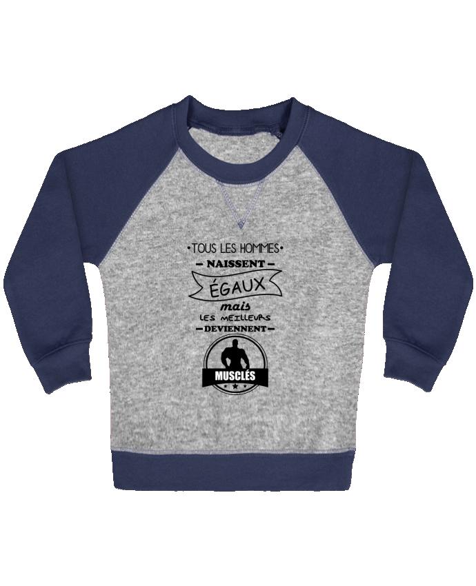 Sweat Shirt Bébé Col Rond Manches Raglan Contrastées Tous les hommes naissent égaux mais les meilleurs deviennent musclés,