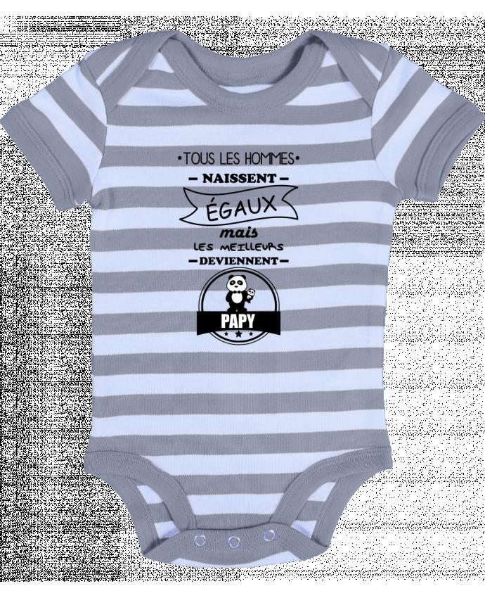 Body Bébé à Rayures Tous les hommes naissent égaux mais les meilleurs deviennent papy, papi, papis, papys