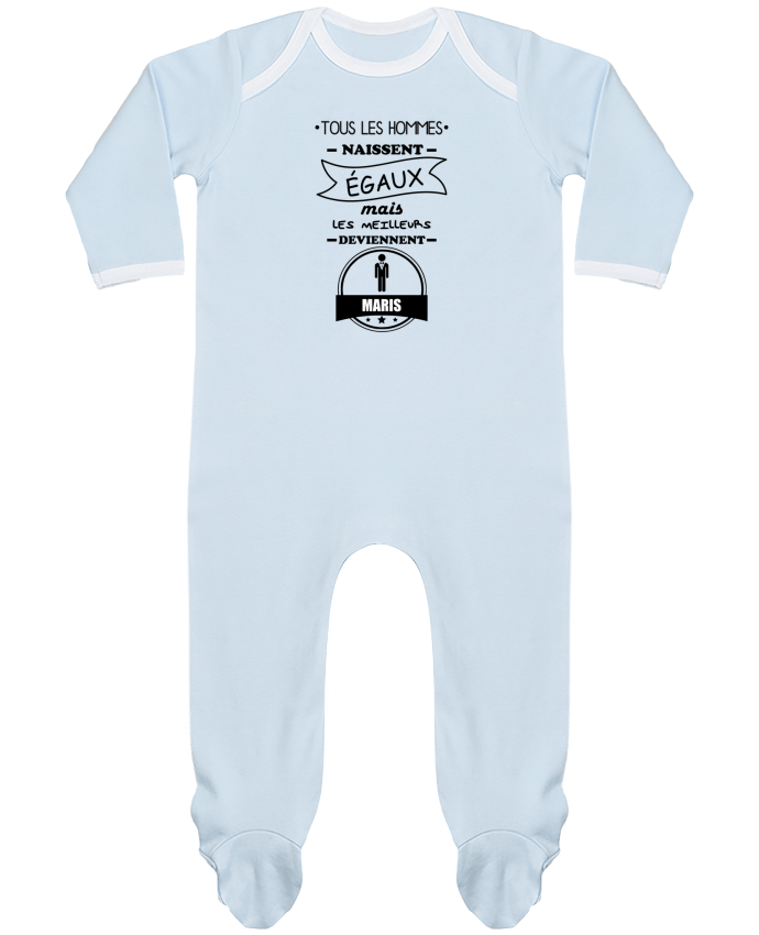 Pyjama Bébé Manches Longues Contrasté Tous les hommes naissent égaux mais les meilleurs deviennent maris, mari, marié, ma