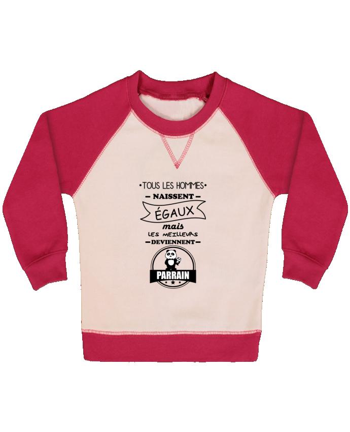 Sweat Shirt Bébé Col Rond Manches Raglan Contrastées Tous les hommes naissent égaux mais les meilleurs deviennent parrain,