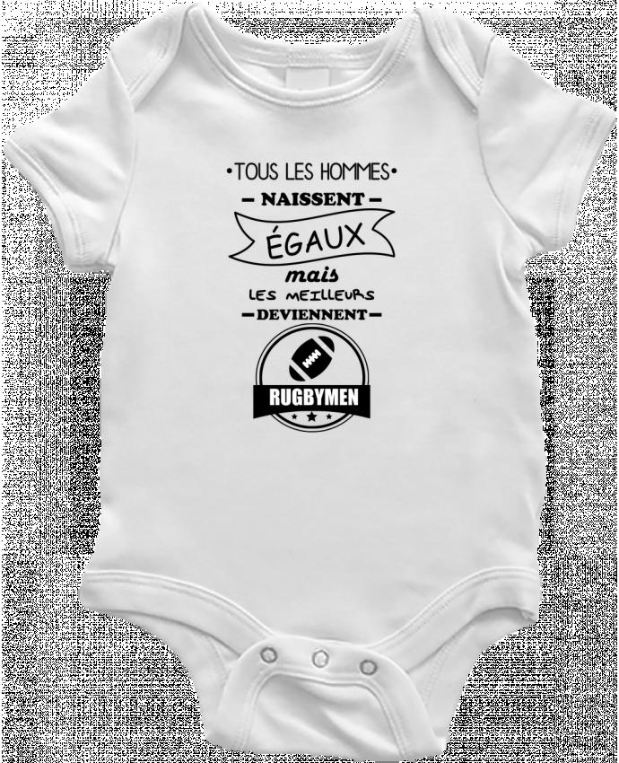 Body Bébé Tous les hommes naissent égaux mais les meilleurs deviennent rugbymen, rugbyman, rugby par