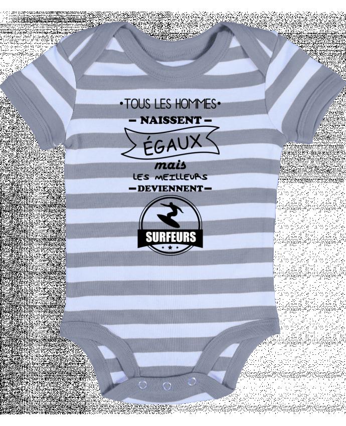 Body Bébé à Rayures Tous les hommes naissent égaux mais les meilleurs deviennent surfeurs, surfeur, surf