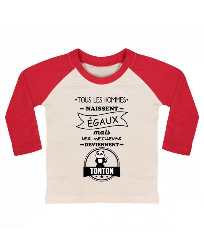 T-shirt Bébé Baseball Manches Longues Tous les hommes naissent égaux mais les meilleurs deviennent tonton, tont