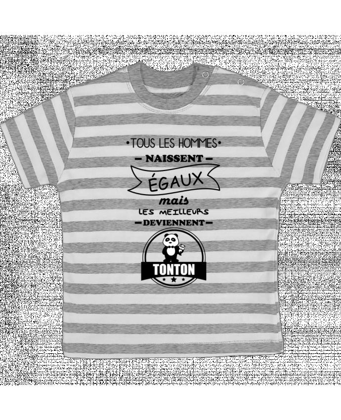 T-shirt Bébé à Rayures Tous les hommes naissent égaux mais les meilleurs deviennent tonton, tonton