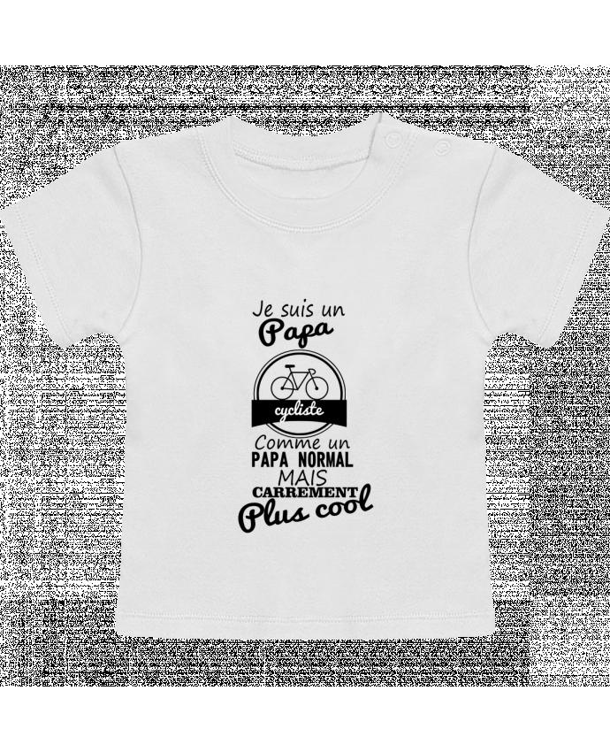 T-Shirt Bébé Manches Courtes Je suis un papa cycliste comme un papa normal mais carrément plus cool manches courtes