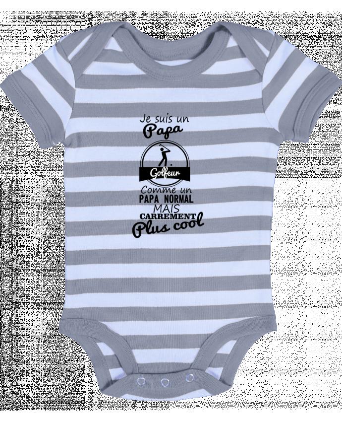 Body Bébé à Rayures Je suis un papa golfeur comme un papa normal mais carrément plus cool - Benichan