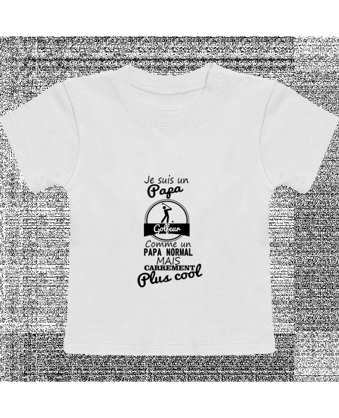 T-Shirt Bébé Manches Courtes Je suis un papa golfeur comme un papa normal mais carrément plus cool manches courtes d