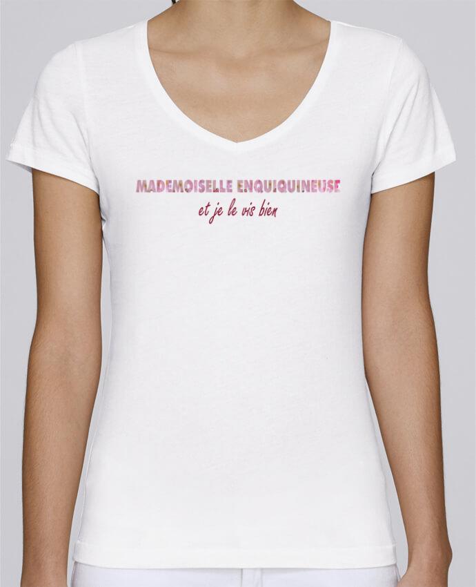 T-shirt Femme Col V Stella Chooses Mademoiselle enquiquineuse et je le vis bien ! par tunetoo