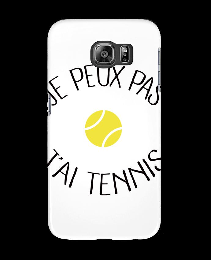 Coque 3D Samsung Galaxy S6 Je peux pas j'ai Tennis - Freeyourshirt.com