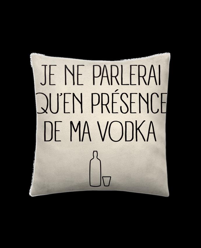 Coussin Toucher Peau de Pêche 41 x 41 cm Je ne parlerai qu'en présence de ma Vodka par Freeyourshirt.com