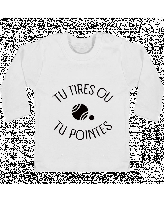 T-shirt Bébé Manches Longues Boutons Pression Tu Tires Ou Tu Pointes manches longues du designer Freeyourshirt.com