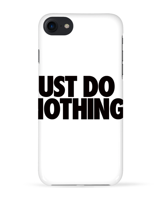 Coque 3D Iphone 7 Just Do Nothing de Freeyourshirt.com