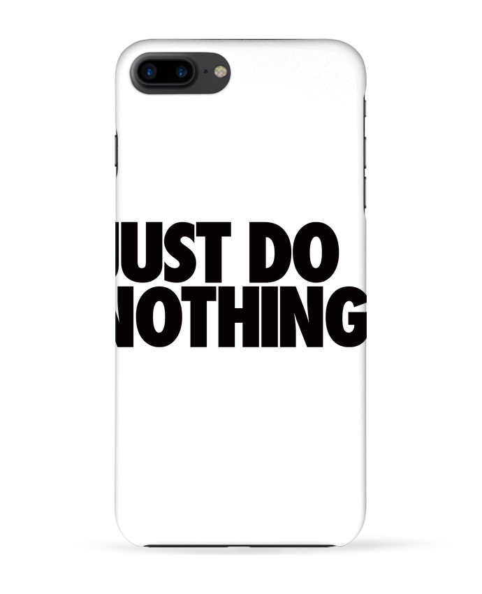 Coque 3D Iphone 7+ Just Do Nothing par Freeyourshirt.com