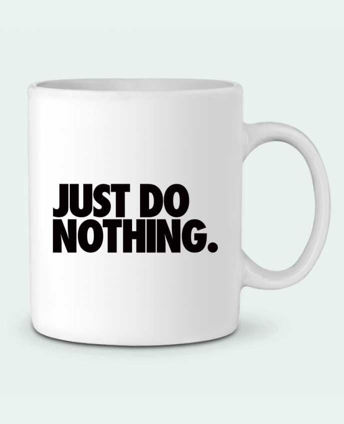Mug en Céramique Just Do Nothing par Freeyourshirt.com