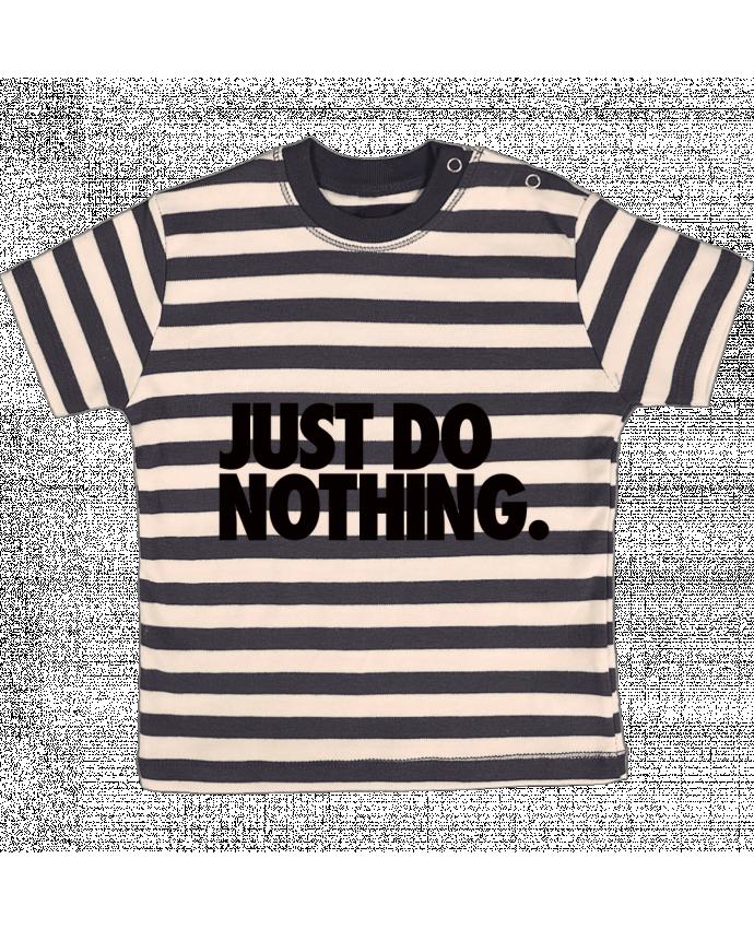 T-shirt Bébé à Rayures Just Do Nothing par Freeyourshirt.com