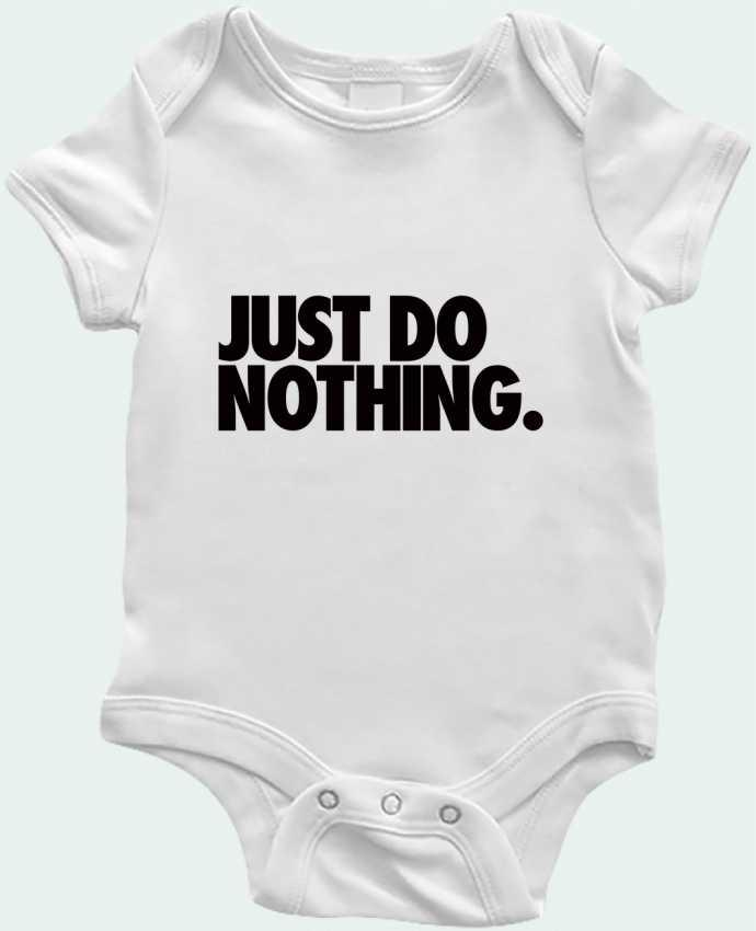 Body Bébé Just Do Nothing par Freeyourshirt.com