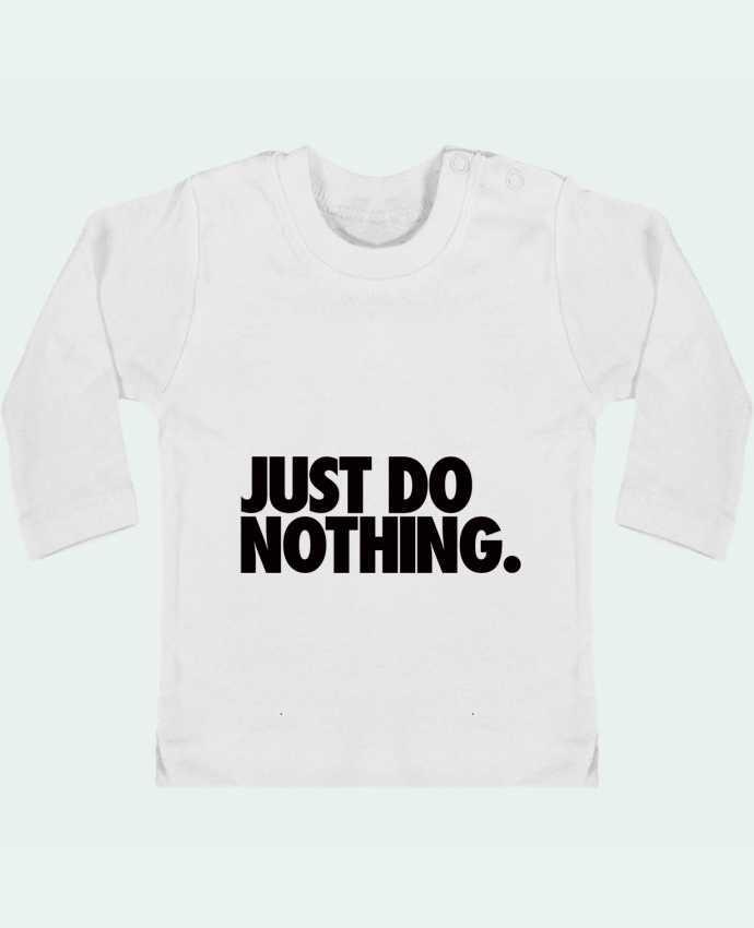 T-shirt Bébé Manches Longues Boutons Pression Just Do Nothing manches longues du designer Freeyourshirt.com