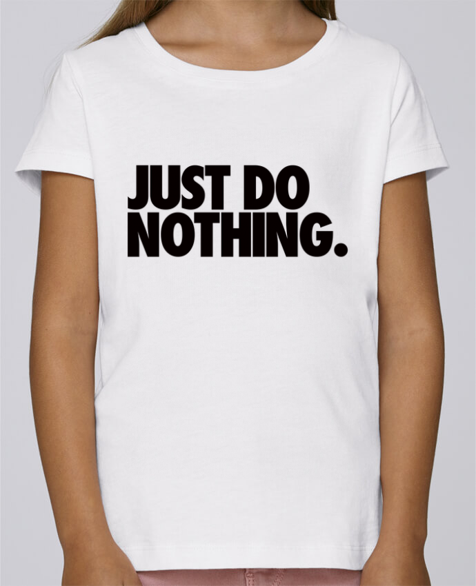 T-shirt Fille Mini Stella Draws Just Do Nothing par Freeyourshirt.com