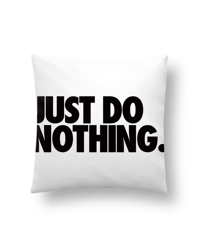 Coussin Synthétique Doux 41 x 41 cm Just Do Nothing par Freeyourshirt.com