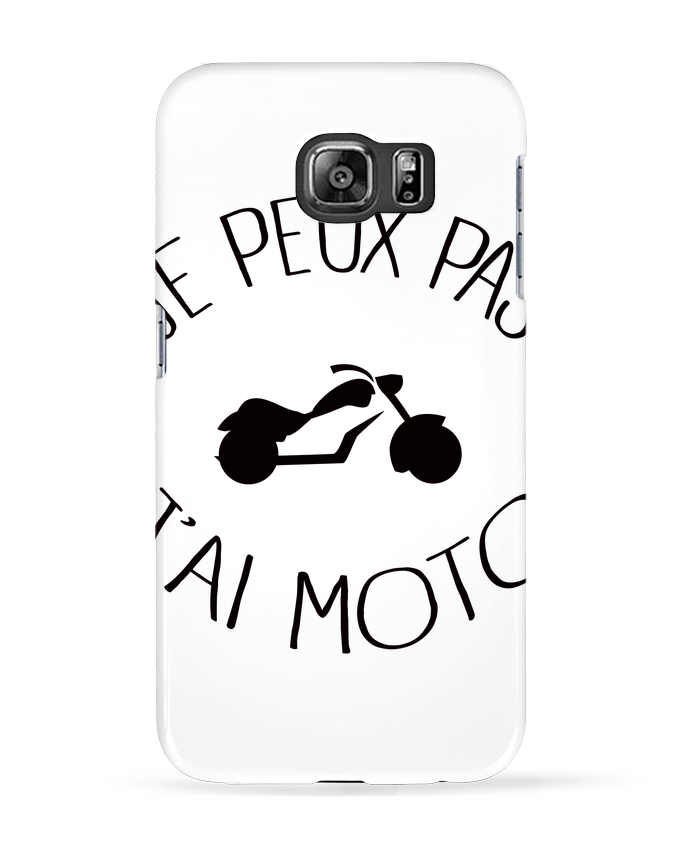 Coque 3D Samsung Galaxy S6 Je Peux Pas J'ai Moto - Freeyourshirt.com