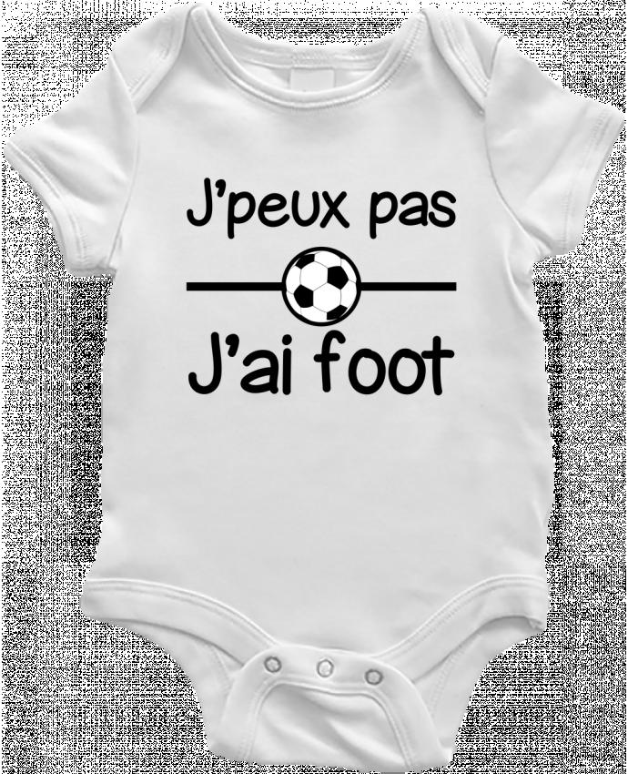 Body Bébé J'peux pas j'ai foot , football par Benichan
