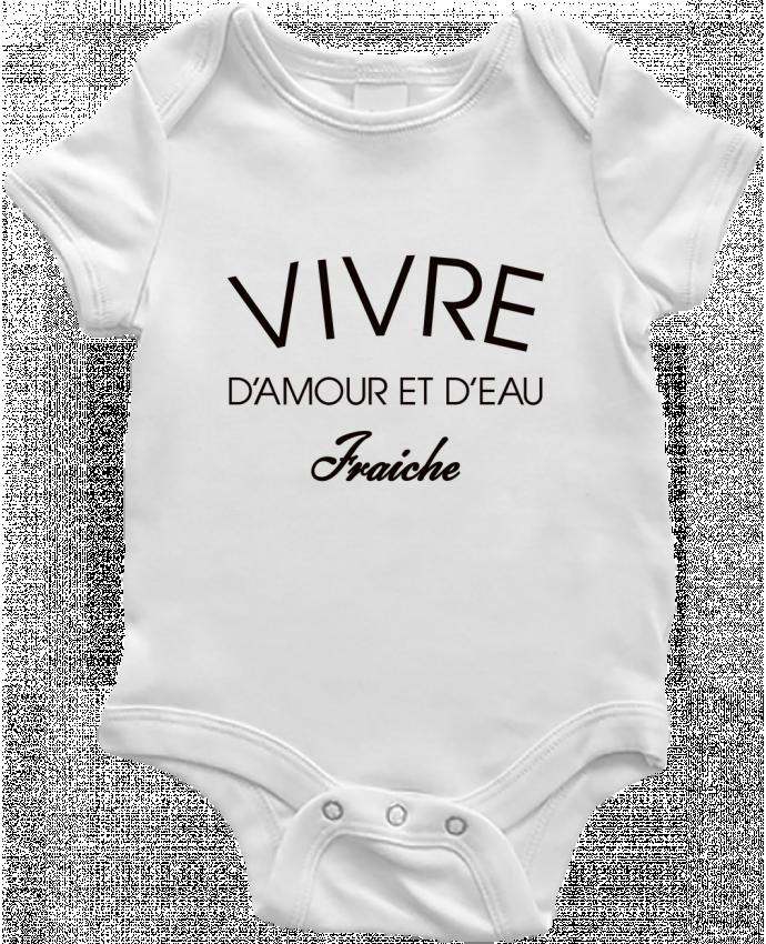 Body bébé Vivre d'amour et d'eau fraîche par Freeyourshirt.com