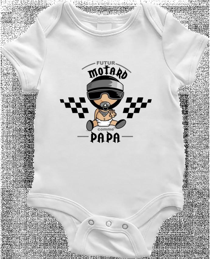 Body Bébé Futur Motard Comme Papa par GraphiCK-Kids