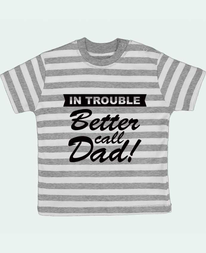 T-shirt Bébé à Rayures Better call dad par Freeyourshirt.com