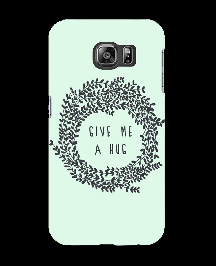 Coque 3D Samsung Galaxy S6 Give me a hug - Les Caprices de Filles