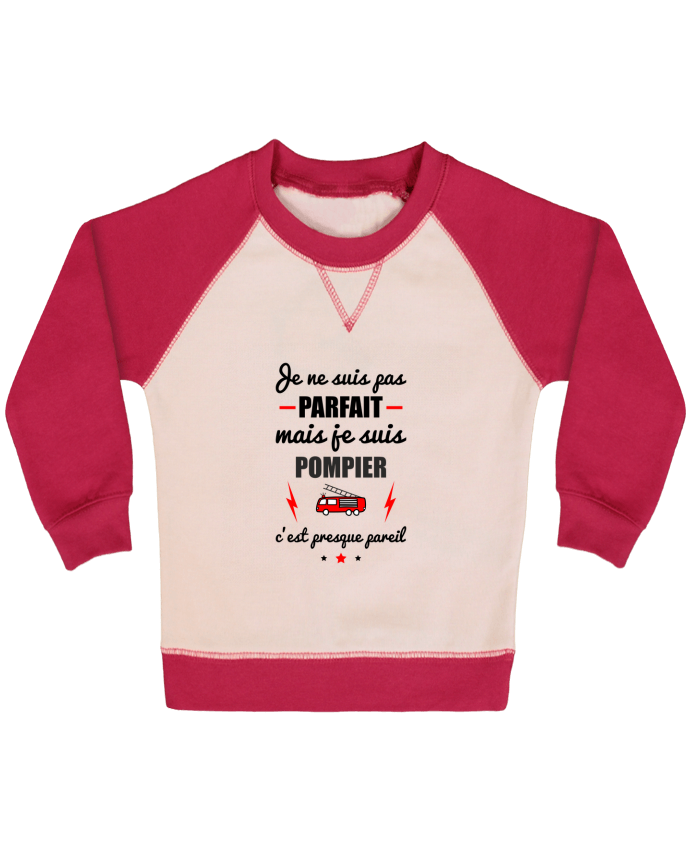 Sweat Shirt Bébé Col Rond Manches Raglan Contrastées Je ne suis pas parfait mais je suis pompier c'est presque pareil par