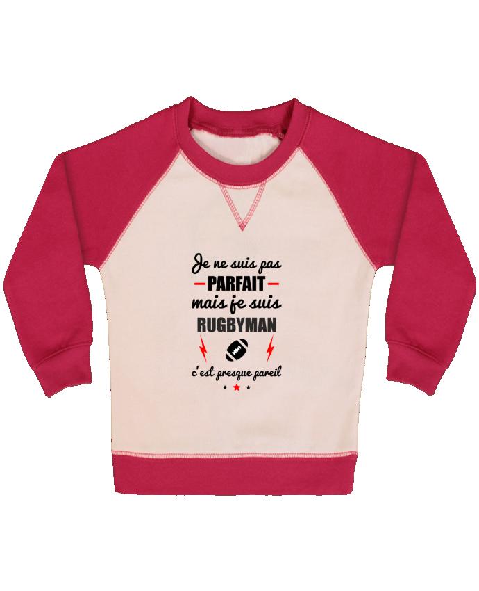Sweat Shirt Bébé Col Rond Manches Raglan Contrastées Je ne suis pas parfait mais je suis rugbyman c'est presque pareil par