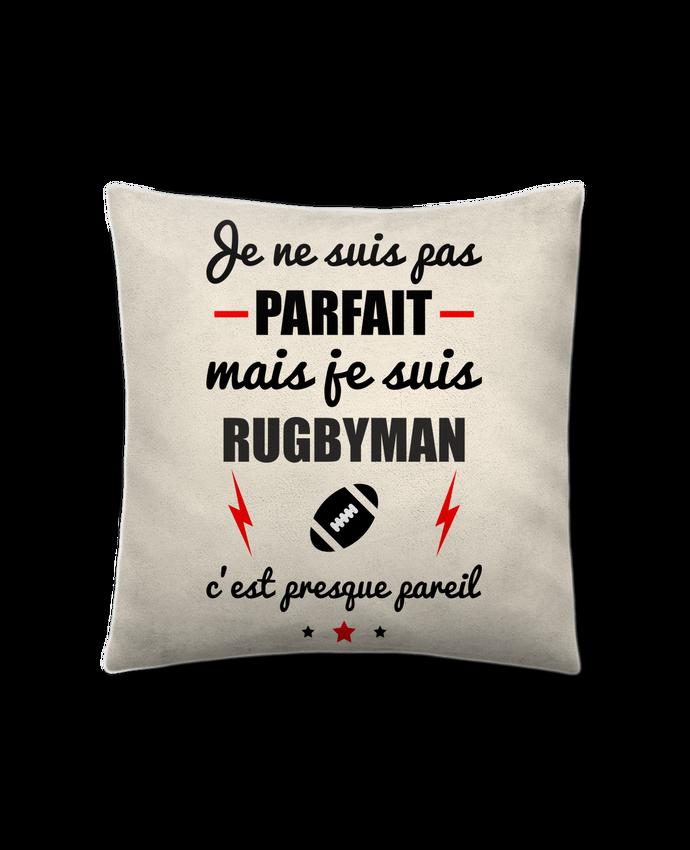 Coussin Toucher Peau de Pêche 41 x 41 cm Je ne suis pas parfait mais je suis rugbyman c'est presque pareil par Benichan
