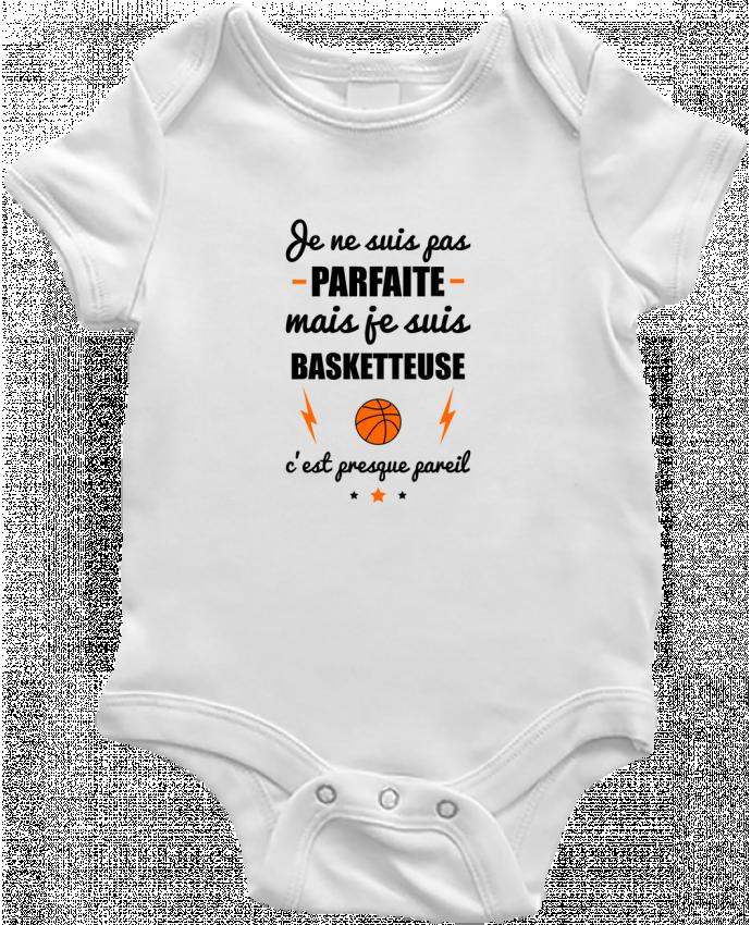 Body Bébé Je ne suis pas parfaite mais je suis basketteuse c'est presque pareil par Benichan