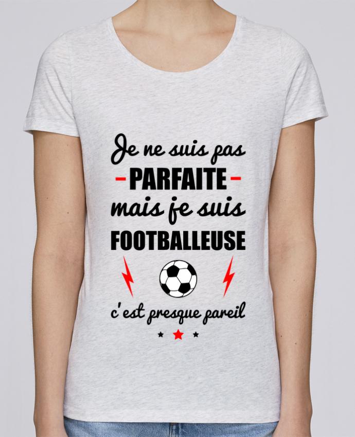 T-shirt Femme Stella Loves Je ne suis pas parfaite mais je suis footballeuse c'est presque pareil par Benichan