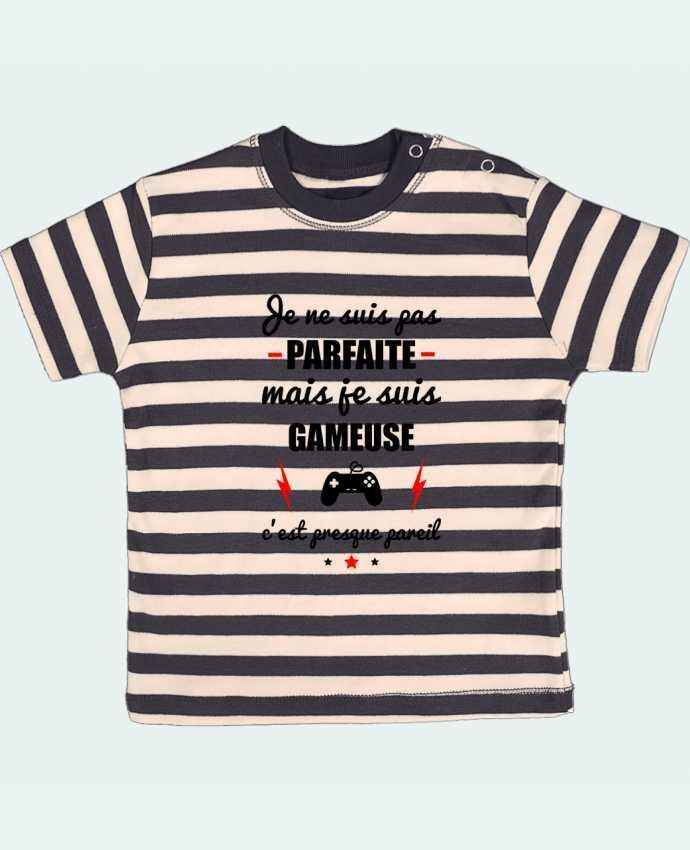 T-shirt Bébé à Rayures Je ne suis pas parfaite mais je suis gameuse c'est presque pareil par Beni