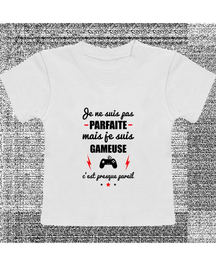T-Shirt Bébé Manches Courtes Je ne suis pas parfaite mais je suis gameuse c'est presque pareil manches courtes du d