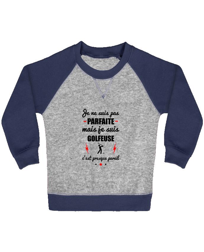Sweat Shirt Bébé Col Rond Manches Raglan Contrastées Je ne suis pas parfaite mais je suis golfeuse c'est presque pareil pa