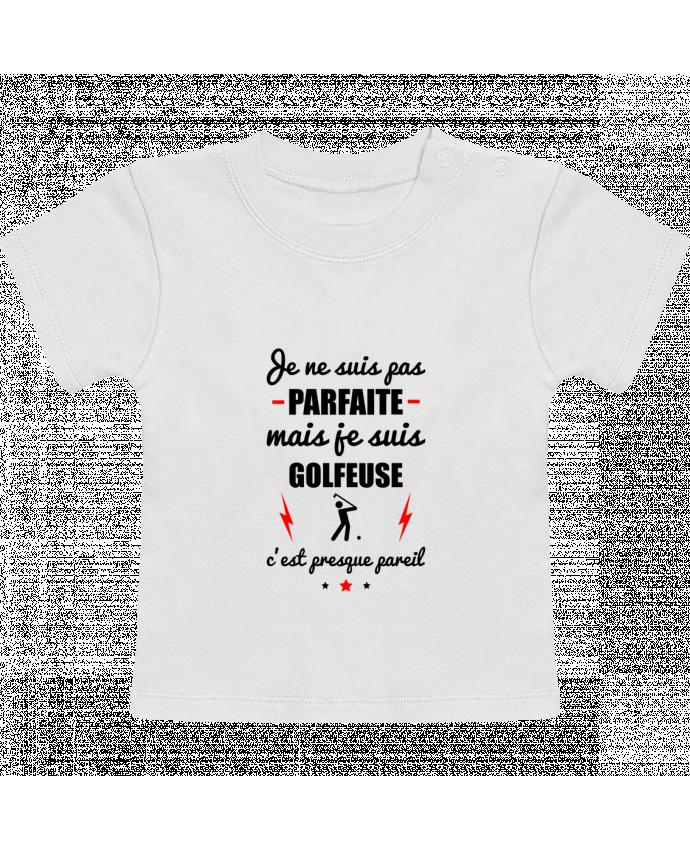 T-Shirt Bébé Manches Courtes Je ne suis pas parfaite mais je suis golfeuse c'est presque pareil manches courtes du