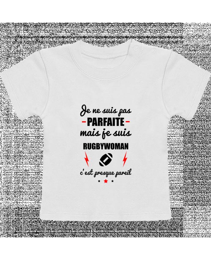 T-Shirt Bébé Manches Courtes Je ne suis pas parfaite mais je suis rugbywoman c'est presque pareil manches courtes d