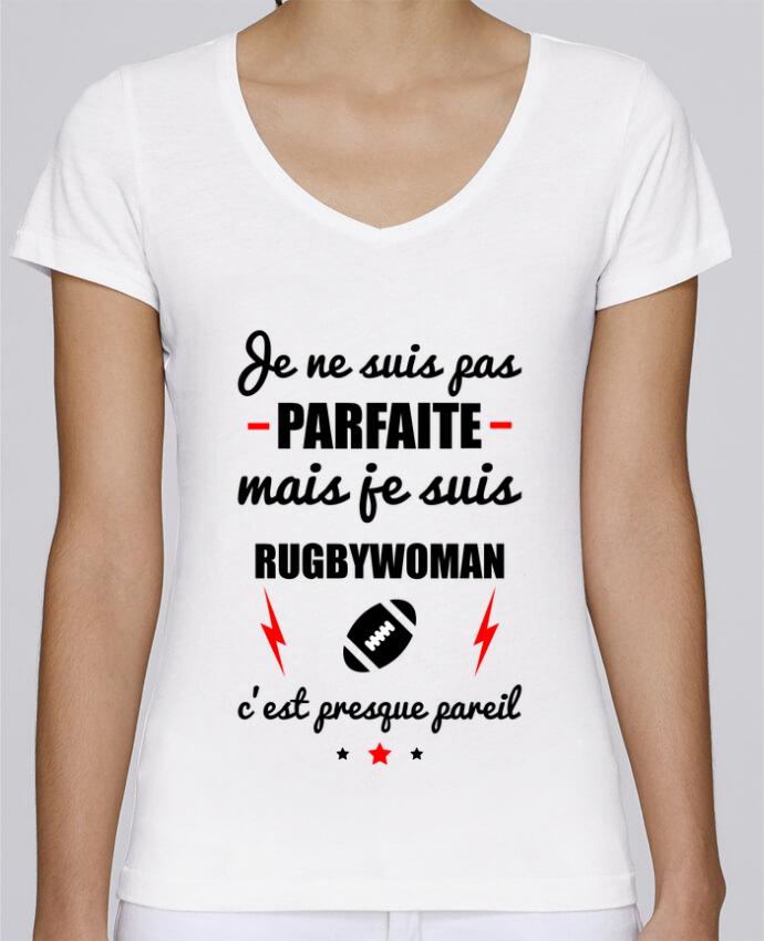 T-shirt Femme Col V Stella Chooses Je ne suis pas parfaite mais je suis rugbywoman c'est presque pa