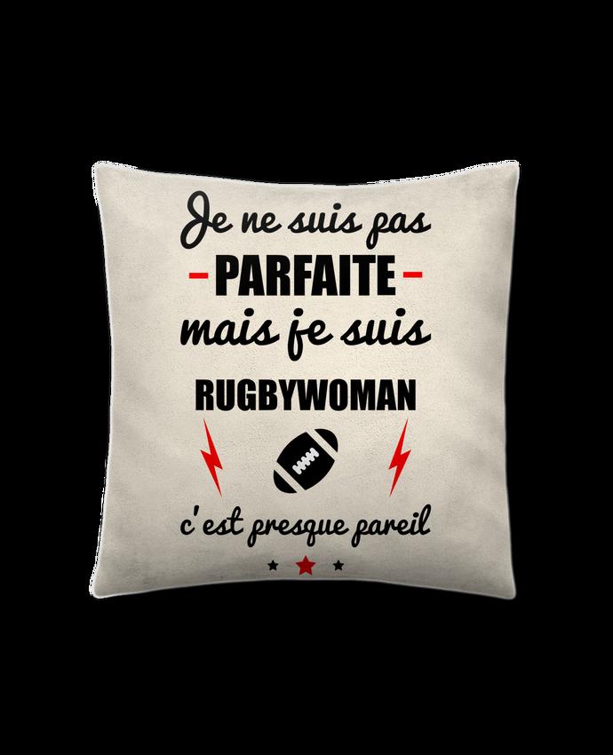 Coussin Toucher Peau de Pêche 41 x 41 cm Je ne suis pas parfaite mais je suis rugbywoman c'est presque pareil par Benichan
